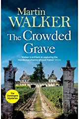 The Crowded Grave: Bruno deals with murder and mayhem in rural France (The Dordogne Mysteries Book 4) Kindle Edition