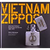 Vietnam Zippos: American Soldiers' Engravings and Stories, 1965-1973