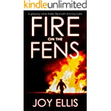 FIRE ON THE FENS a gripping crime thriller filled with stunning twists (DI Nikki Galena Book 9)