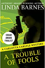 A Trouble of Fools (The Carlotta Carlyle Mysteries Book 1) Kindle Edition