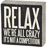 Primitives by Kathy Box Sign, 22677, Relax We're All Crazy, 5-Inch by 5-Inch