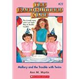 Mallory and the Trouble with Twins (The Baby-Sitters Club #21) (Baby-sitters Club (1986-1999))