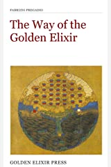 The Way of the Golden Elixir: An Introduction to Taoist Alchemy (Occasional Papers Book 3) Kindle Edition
