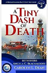 A TINY DASH OF DEATH: A Brightwater Bay Cozy Mystery (book 2) (Brightwater Bay Cozy Mysteries) Kindle Edition