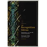 Recognition Sutras: Illuminating a 1,000-Year-Old Spiritual Masterpiece