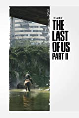 The Art of the Last of Us Part II Kindle Edition
