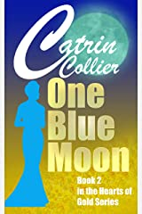 ONE BLUE MOON (HEARTS OF GOLD Book 2) Kindle Edition