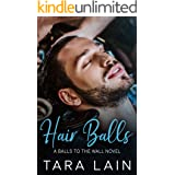 Hair Balls: An Opposites Attract, Getting-Ready-for-the-Wedding, MM Romance (Balls to the Wall)