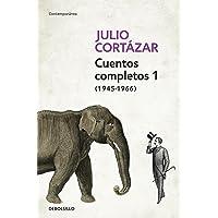 Cuentos Completos 1 (1945-1966). Julio Cortazar / Complete S…
