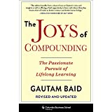 The Joys of Compounding: The Passionate Pursuit of Lifelong Learning, Revised and Updated (Heilbrunn Center for Graham & Dodd