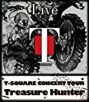"T-SQUARE CONCERT TOUR "" TREASURE HUNTER "" [Blu-ray]"