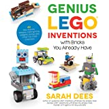 Genius LEGO Inventions with Bricks You Already Have: 40+ New Robots, Vehicles, Contraptions, Gadgets, Games and Other STEM Pr