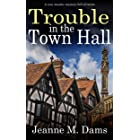 TROUBLE IN THE TOWN HALL a cozy murder mystery full of twists (Dorothy Martin Mystery Book 2)