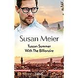 Tuscan Summer with the Billionaire (A Billion-Dollar Family Book 1)