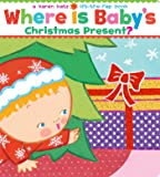 Where Is Baby's Christmas Present? (Karen Katz Lift-the-Flap Books)