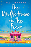 The Waffle House on the Pier: A gorgeous feel-good romantic…