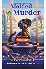 Molded 4 Murder (Sophie Kimball Mystery Book 5) Kindle Edition
