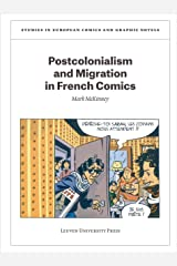 Postcolonialism and Migration in French Comics (Studies in European Comics and Graphic Novels) ペーパーバック