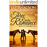 Three Rivers Ranch Romance Box Set, Books 1 - 3: Second Chance Ranch, Third Time's the Charm, and Fourth and Long (Liz Isaacs