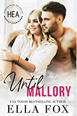 Until Mallory: A Happily Ever Alpha Novella Kindle Edition
