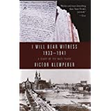 I Will Bear Witness 1933-1941: A Diary of the Nazi Years: 1933-1941