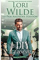 The DIY Groom (Wrong Way Weddings Book 2) Kindle Edition