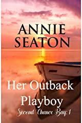 Her Outback Playboy (Second Chance Bay Book 1) Kindle Edition