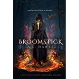 Broomstick (The Hawthorne University Witch Series Book 1)