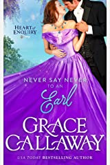 Never Say Never to an Earl (Heart of Enquiry Book 5) Kindle Edition