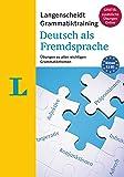 Langenscheidt Grammatiktraining Deutsch Als Fremdsprache - Essential German Grammar in Exercises: Uebungen Zu Allen Wichtigen Grammatikthemen