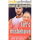 Let's Misbehave (The Romantical Adventures of Whit & Eddie Book 5)