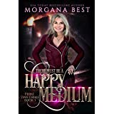 There Must be a Happy Medium: A Paranormal Women's Fiction Cozy Mystery (The Middle-aged Ghost Whisperer Book 3)
