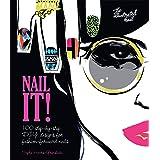 Nail it!: 100 step-by-step DIY designs for fashion-forward nails