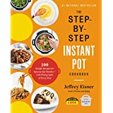 The Step-by-Step Instant Pot Cookbook: 100 Simple Recipes for Spectacular Results -- with Photographs of Every Step