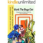 Work The Bugs Out: Practices to Work In, and On, Your Business