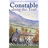 CONSTABLE ALONG THE TRAIL a perfect feel-good read from one of Britain's best-loved authors (Constable Nick Mystery Book 30)