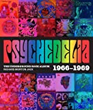 Psychedelia: 101 Iconic Underground Rock Albums 1966-1970