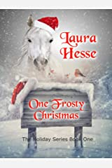One Frosty Christmas (Black Beauty meets A Christmas Carol - a holiday adventure for horse lovers) (The Holiday Series Book 1) Kindle Edition