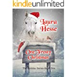 One Frosty Christmas (Black Beauty meets A Christmas Carol - a holiday adventure for horse lovers) (The Holiday Series Book 1