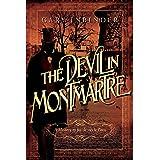 The Devil in Montmartre: A Mystery in Fin de Siècle Paris (Achille Lefebvre Mysteries)