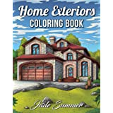 Home Exteriors Coloring Book: An Adult Coloring Book with Beautiful Houses, Cozy Cabins, Luxurious Mansions, Country Homes, a