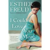 I Couldn't Love You More: A Novel