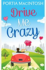 Drive Me Crazy: The perfect laugh out loud romantic comedy for summer! Kindle Edition