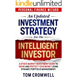 An Updated Investment Strategy for the Intelligent Investor: A Stock Market Investment Guide to Grow and Protect your Money u