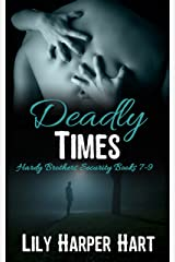 Deadly Times: Hardy Brothers Security Books 7-9 Kindle Edition