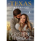 His Texas Princess: A heartwarming tale that brings together hope and happily-ever-after (Hope and Hearts Romance Book 3)