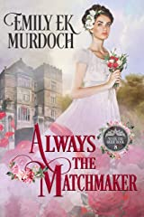 Always the Matchmaker (Never the Bride Book 8) Kindle Edition