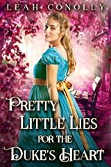 Pretty Little Lies for the Duke's Heart: A Clean & Sweet Regency Historical Romance Kindle Edition