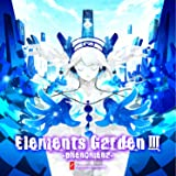 Elements Garden III -phenomena-
