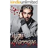 The Italian Marriage: Billionaire Mafia Arranged Marriage Standalone (The Italians)